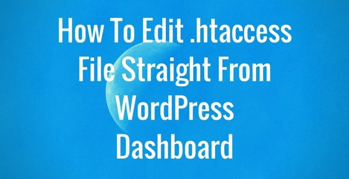 How To Edit .htaccess File Straight From WordPress Dashboard